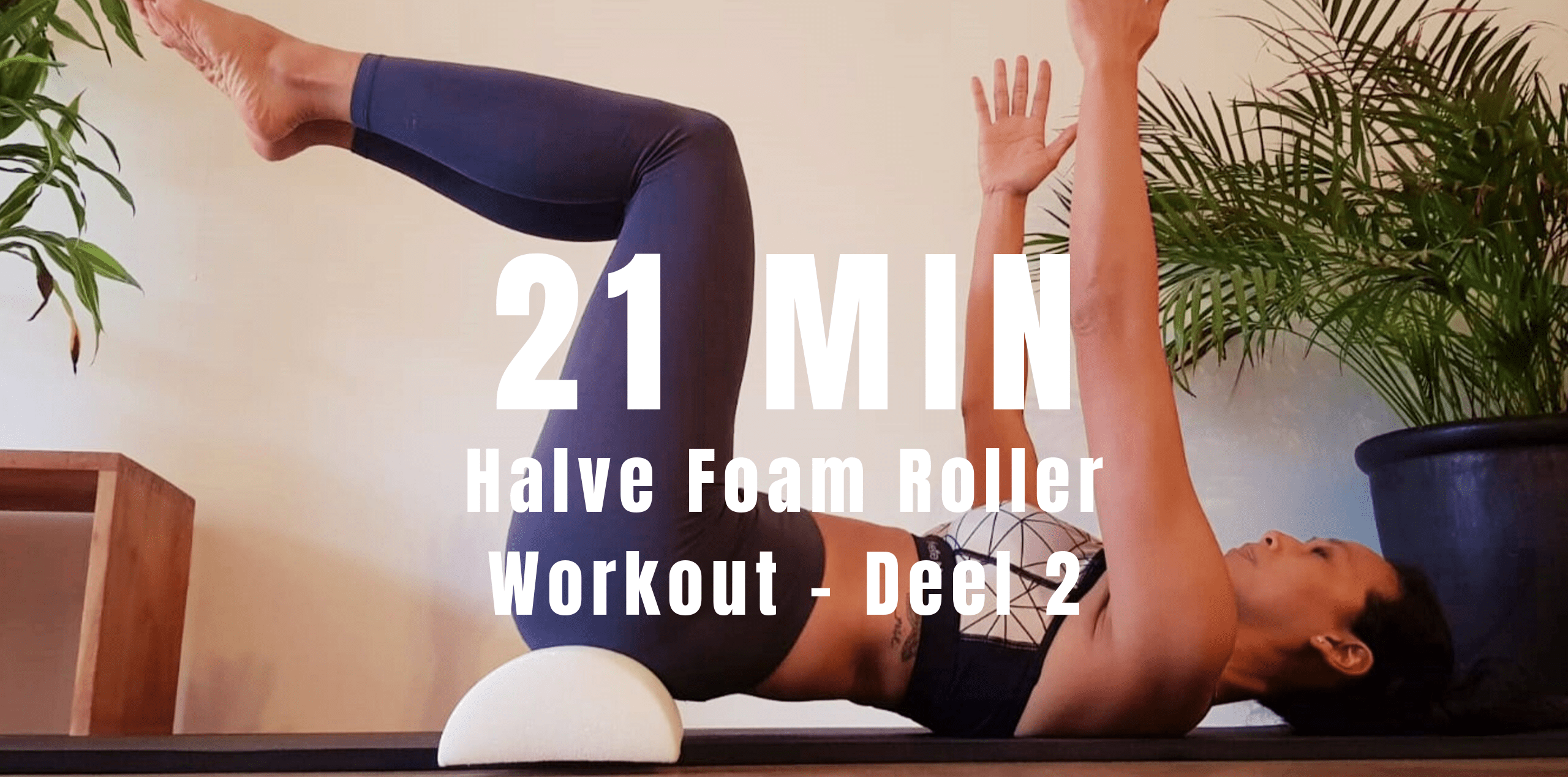Halve foam roller workout | strongbody.nl