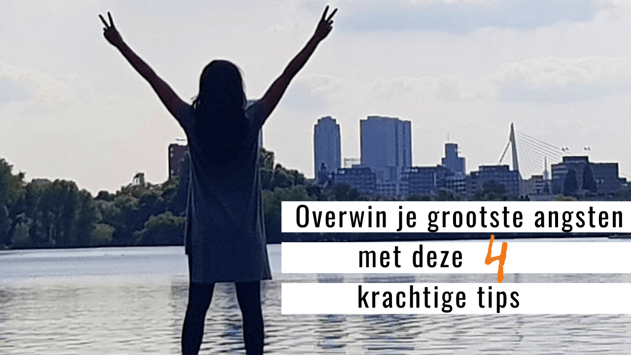 OVERWIN JE GROOTSTE JE ANGSTEN | strongbody.nl