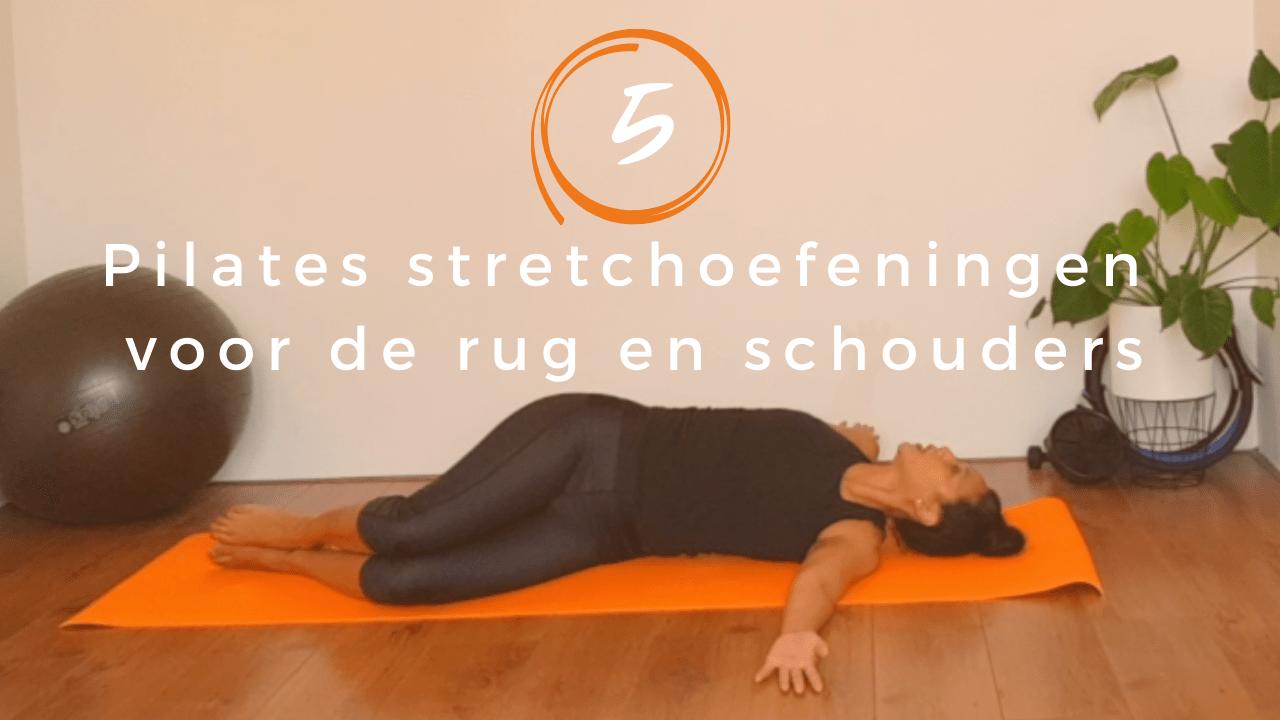 5 Pilates stretchoefeningen voor de rug en schouders