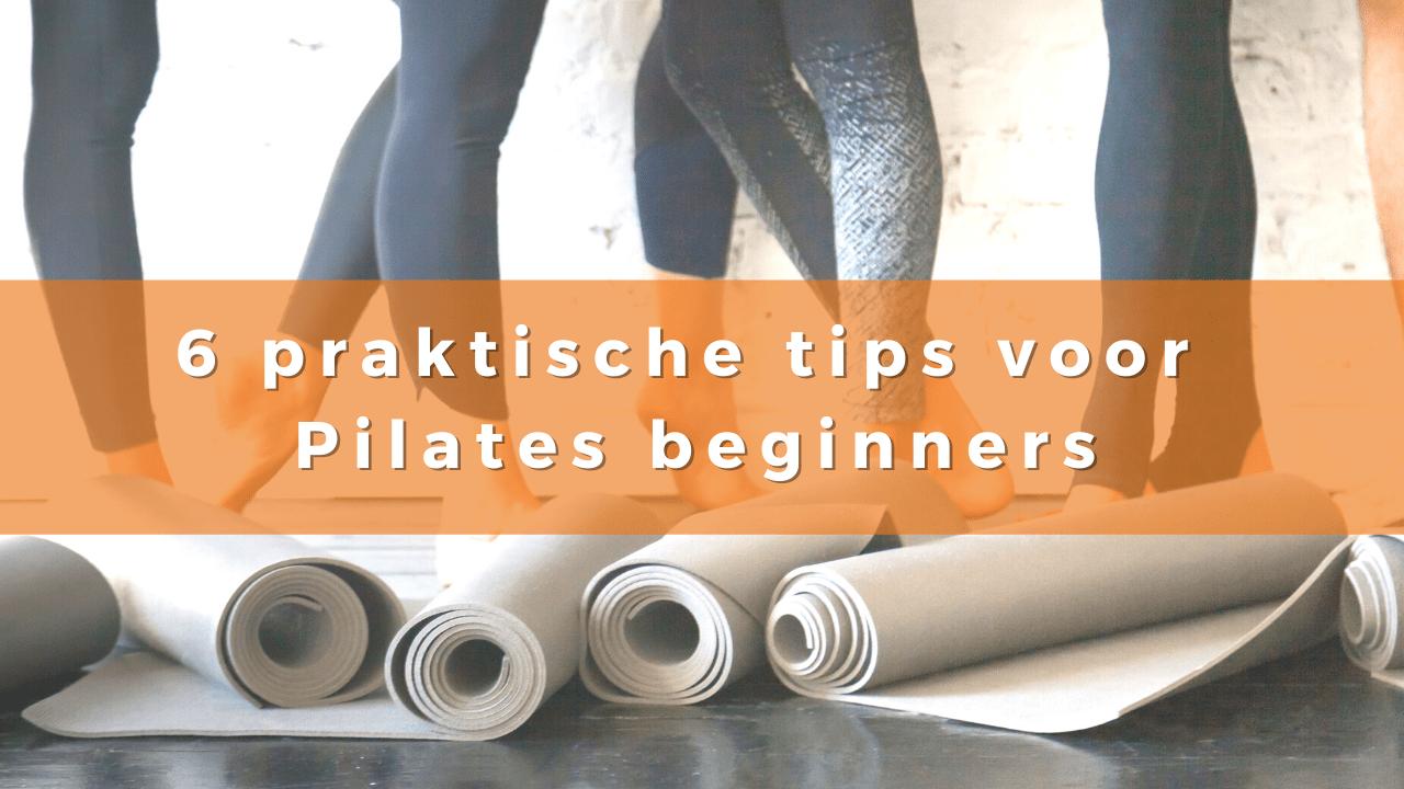 6 praktische tips voor Pilates beginners